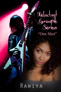 One Shot (Reluctant Groupie Book 1)